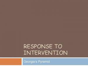RESPONSE TO INTERVENTION Georgias Pyramid Pyramid Vocabulary Formative