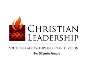 By Gilberto Araujo Spiritual foundations for leadership Transformational