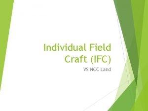 Individual Field Craft IFC VS NCC Land Individual