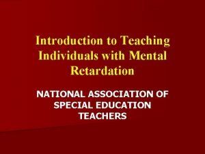 Introduction to Teaching Individuals with Mental Retardation NATIONAL
