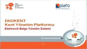 DIGIKENT Kent Ynetim Platformu Elektronik Belge Ynetimi Elektronik