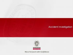 Accident Investigation Accident Investigation Learning from our Mistakes