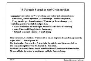 8 Formale Sprachen und Grammatiken Computer verwenden zur