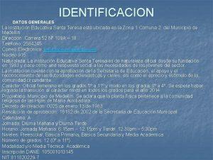 IDENTIFICACION DATOS GENERALES La Institucin Educativa Santa Teresa