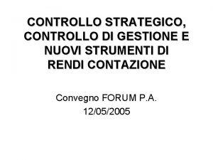 CONTROLLO STRATEGICO CONTROLLO DI GESTIONE E NUOVI STRUMENTI