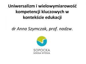 Uniwersalizm i wielowymiarowo kompetencji kluczowych w kontekcie edukacji