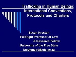 Trafficking in Human Beings International Conventions Protocols and