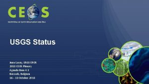 Committee on Earth Observation Satellites USGS Status Jenn