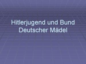 Hitlerjugend und Bund Deutscher Mdel Abstammung und Entstehung