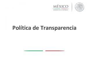 Poltica de Transparencia Antecedentes Transparencia para qu PRIMERA