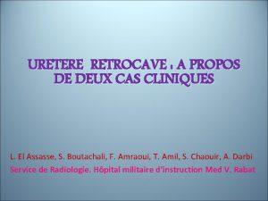 URETERE RETROCAVE A PROPOS DE DEUX CAS CLINIQUES