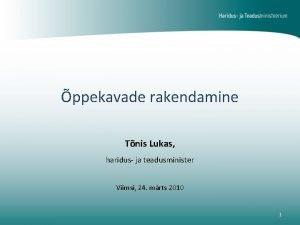 ppekavade rakendamine Tnis Lukas haridus ja teadusminister Viimsi