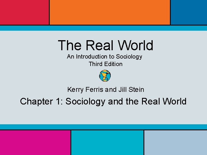 The Real World An Introduction to Sociology Third