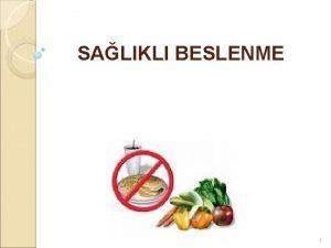 SALIKLI BESLENME 1 AMA Bireylere salkl beslenme konusunda