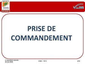 PRISE DE COMMANDEMENT Tous droits rservs Version 2010
