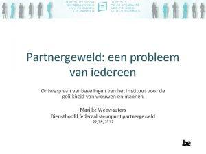 Partnergeweld een probleem van iedereen Ontwerp van aanbevelingen