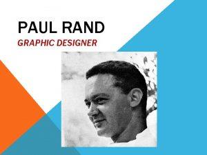 PAUL RAND GRAPHIC DESIGNER PAUL RAND BIO Paul