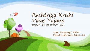 Rashtriya Krishi Vikas Yojana 2017 18 to 2019