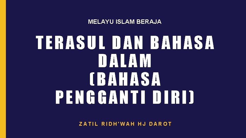 MELAYU ISLAM BERAJA TERASUL DAN BAHASA DALAM BAHASA
