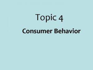 Topic 4 Consumer Behavior Utility Like elasticity Utility