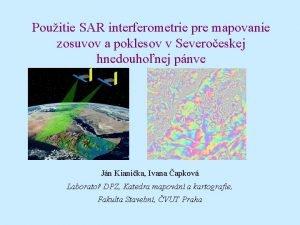 Pouitie SAR interferometrie pre mapovanie zosuvov a poklesov