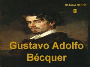 NATALIA MARTN Gustavo Adolfo Bcquer INDICE VIDA DE