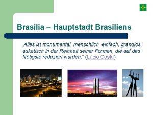 Brasilia Hauptstadt Brasiliens Alles ist monumental menschlich einfach