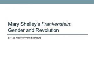 Mary Shelleys Frankenstein Gender and Revolution EN 123