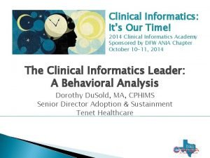 Clinical Informatics Its Our Time 2014 Clinical Informatics