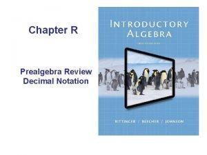Chapter R Prealgebra Review Decimal Notation R DECIMAL