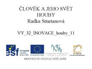 LOVK A JEHO SVT HOUBY Radka Smetanov VY32INOVACEhouby11