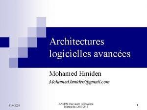 Architectures logicielles avances Mohamed Hmiden Mohamed hmidengmail com