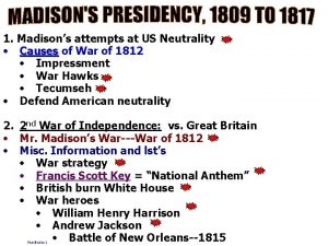 1 Madisons attempts at US Neutrality Causes of