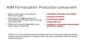 ASM Formalisation Production component Mineral distribution in Zimbabwe
