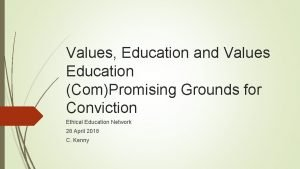 Values Education and Values Education ComPromising Grounds for