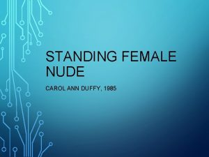 STANDING FEMALE NUDE CAROL ANN DUFFY 1985 LARGE