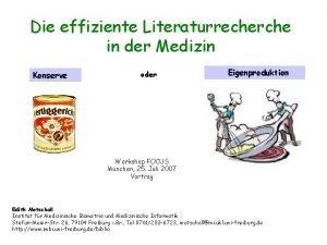 Die effiziente Literaturrecherche in der Medizin Konserve oder