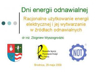 Dni energii odnawialnej Racjonalne uytkowanie energii elektrycznej i