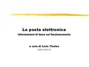 La posta elettronica Informazioni di base sul funzionamento