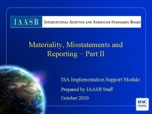 Materiality Misstatements and Reporting Part II ISA Implementation