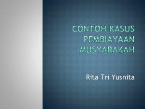 Rita Tri Yusnita Modal musyarakah para mitra dapat