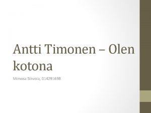 Antti Timonen Olen kotona Mimosa Sihvola 014291698 Antti