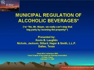 MUNICIPAL REGULATION OF ALCOHOLIC BEVERAGES or No Mr