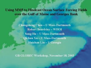 Using MM 5 to Hindcast Ocean Surface Forcing
