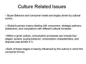 Culture Related Issues Buyer Behavior and consumer needs