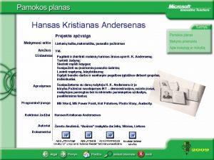 Hansas Kristianas Andersenas Projekto apvalga Mokymosi sritis Amius