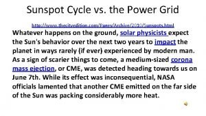Sunspot Cycle vs the Power Grid http www