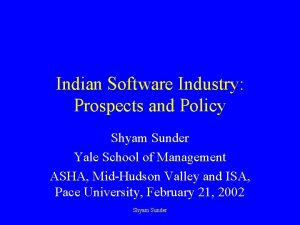 Indian Software Industry Prospects and Policy Shyam Sunder