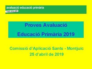 Proves Avaluaci Educaci Primria 2019 Comissi dAplicaci Sants