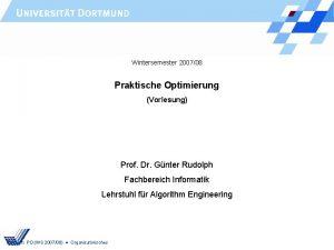 Wintersemester 200708 Praktische Optimierung Vorlesung Prof Dr Gnter